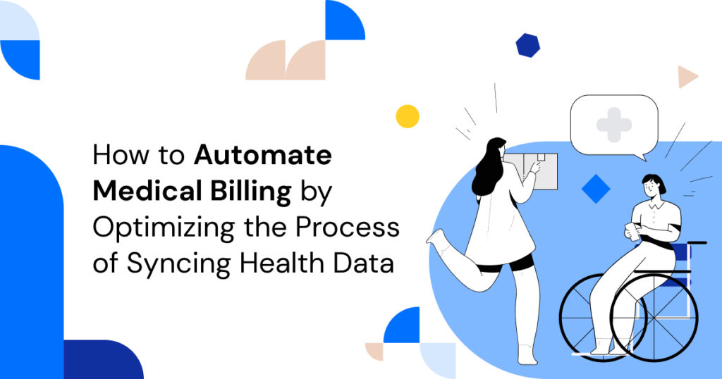 How to automate Medical Billing by optimizing the process of syncing health data